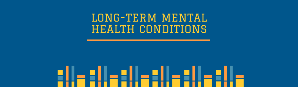 Long-term mental health conditions