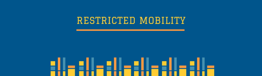 Restricted mobility