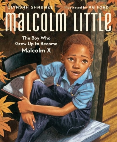 Malcolm X: The Boy Who Grew Up to Become Malcolm X