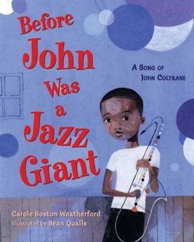 Before John Was a Jazz Giant: A Song of John Coltrane